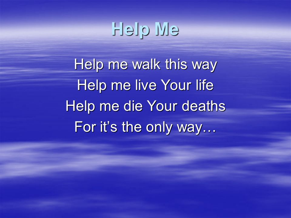 Help Me I'll leave everything to follow, Jesus And in your sufferings I'll share And I am not turning back When persecution comes against me Jesus I'll remember all that you have done so…