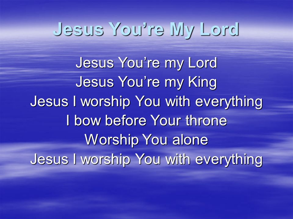 Jesus You're My Lord I'll never be the same Now that I've found You I live my life each day For Your Name I'll never be the same Now that I've found You Cause You found me You saved me