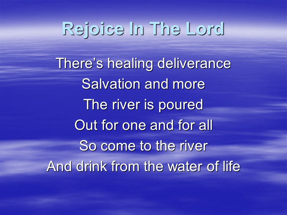 Rejoice In The Lord You're a mighty God You're an awesome God You're a healing God You're a sovereign God Oh-ay-oh-ay-oh Rejoice in the Lord