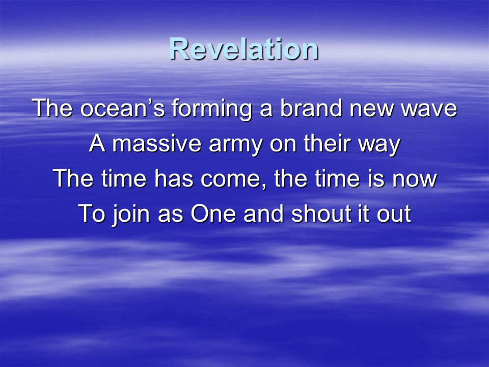 Revelation I had a revelation of a generation Singin' loud Giving all to Jesus, oh can't you see us Dancing round Singing Oh…Oh...Oh…