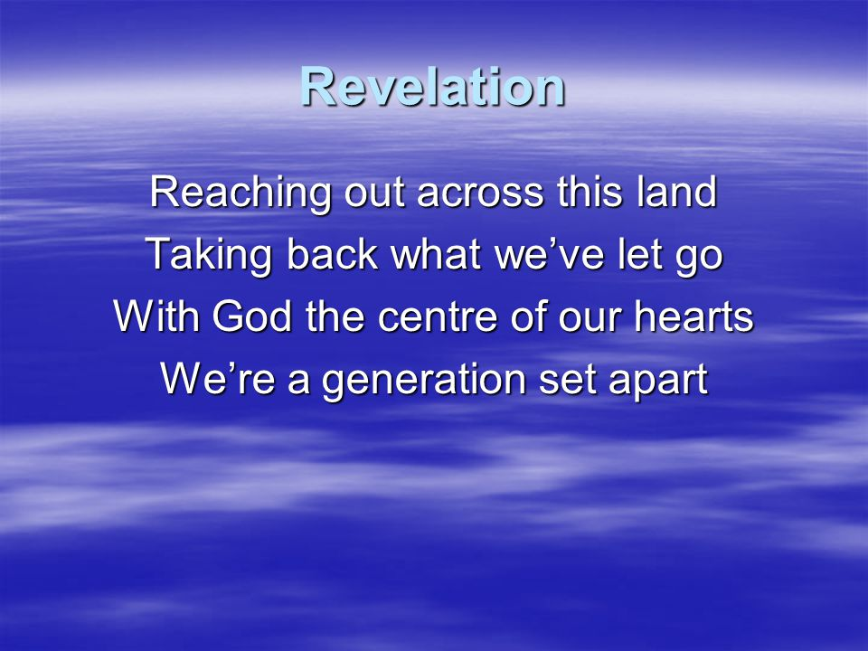 Revelation We'll wait to see Your glory shine in everything We'll wait to see The glimpse of heaven You will bring