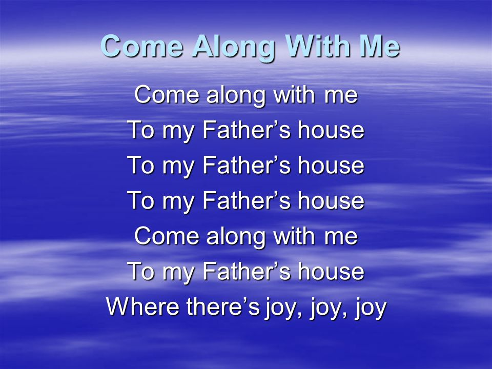 Come Bless The Lord Come bless the Lord All you servants of the Lord Who stand by night In the house of the Lord Lift up your hands, In the holy place And bless the Lord