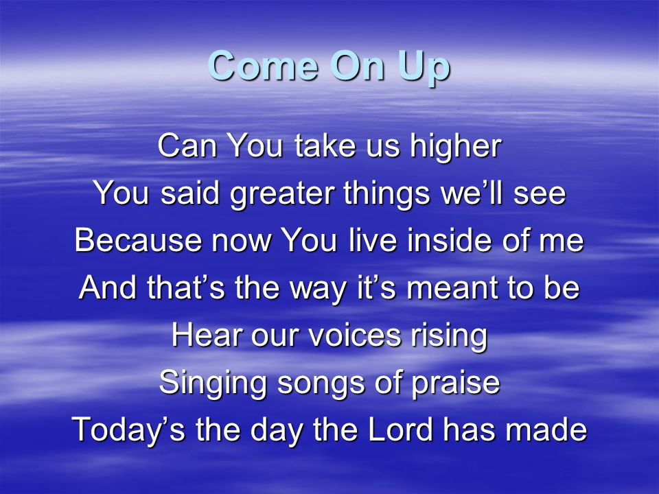 Come On Up There's no sickness here Because by His stripes I'm healed There is liberty, no more chains There is beauty here So blow away the ashes By His blood I've been Been redeemed