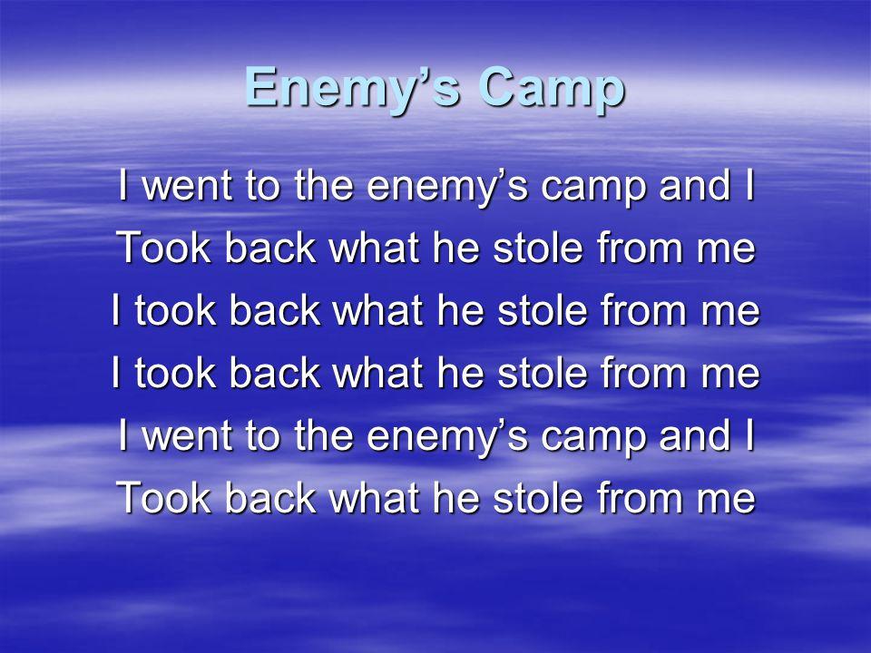 Enemy's Camp He's under my feet, He's under my feet Satan is under my feet