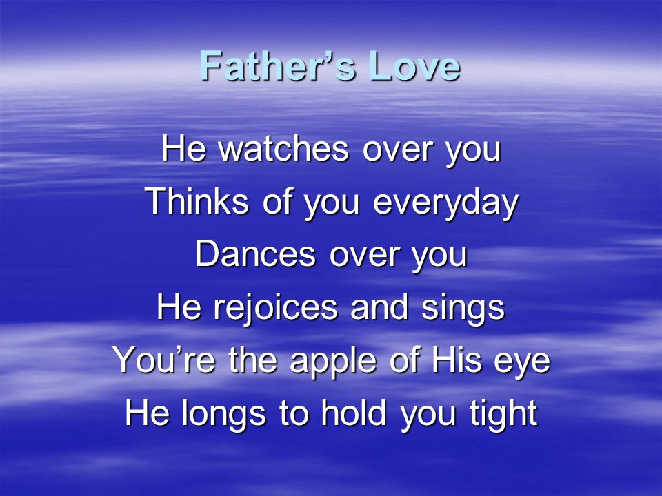 Father's Love He wanted you Gave you everything Paid the price so you could be with Him Can you feel His love Pouring over us Can you feel the Father's love