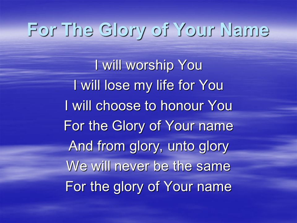 Glorious You are glorious O God Glorious O God Awesome in Your power and praise You are glorious O God Glorious O God Glorious in all Your ways