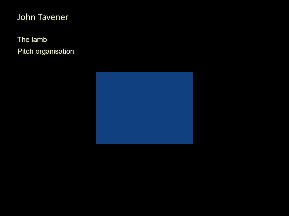 John Tavener The lamb Pitch organisation