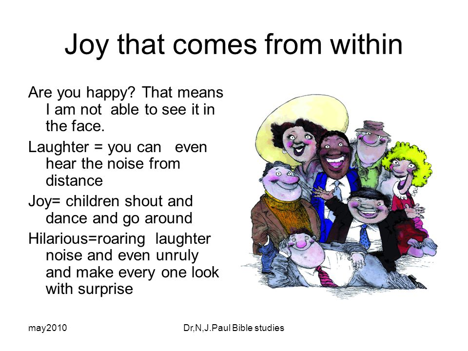 may2010Dr,N,J.Paul Bible studies Joy that comes from within Are you happy.