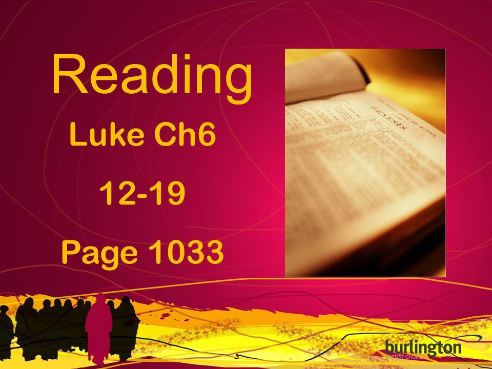 Luke Ch6 12-19 Page 1033 Reading