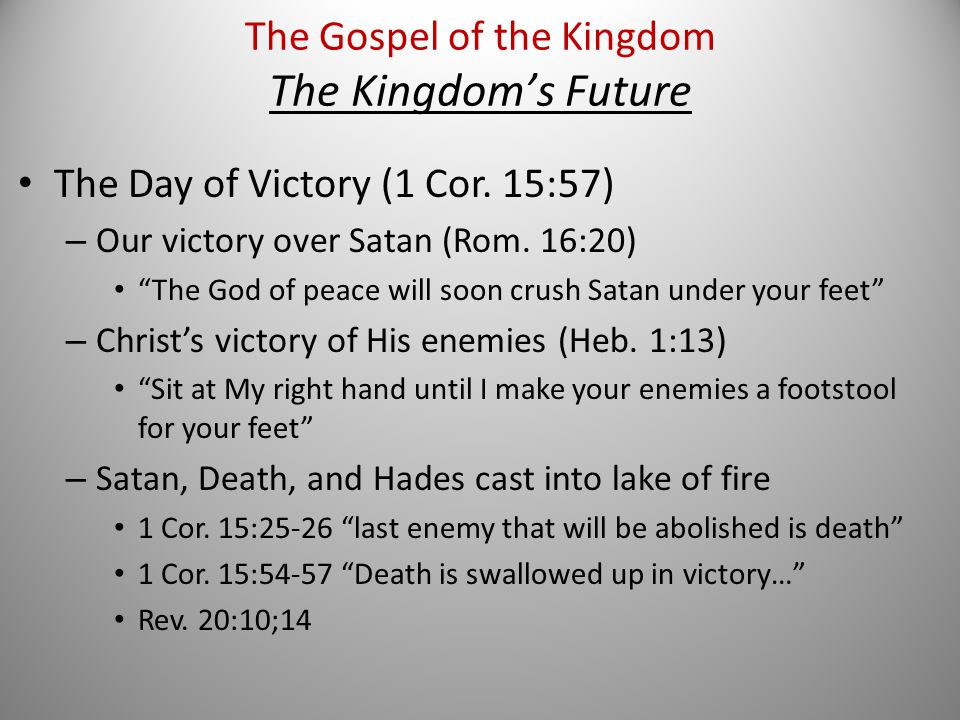 The Day of Victory (1 Cor. 15:57) – Our victory over Satan (Rom.