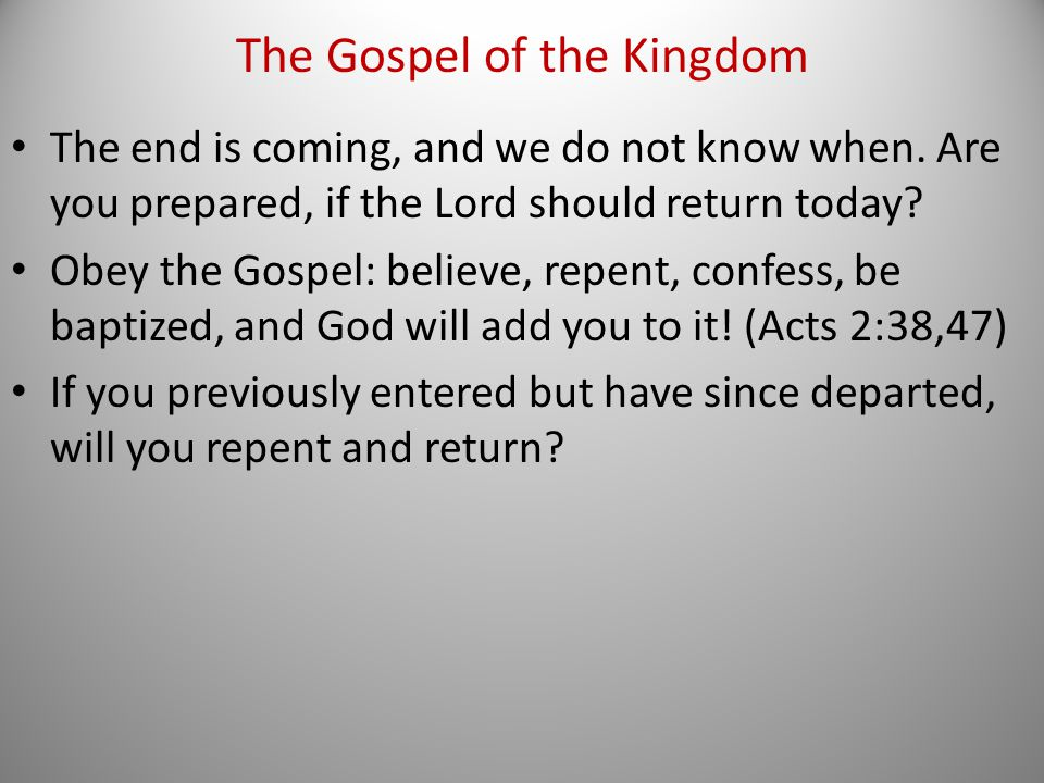 The end is coming, and we do not know when. Are you prepared, if the Lord should return today.