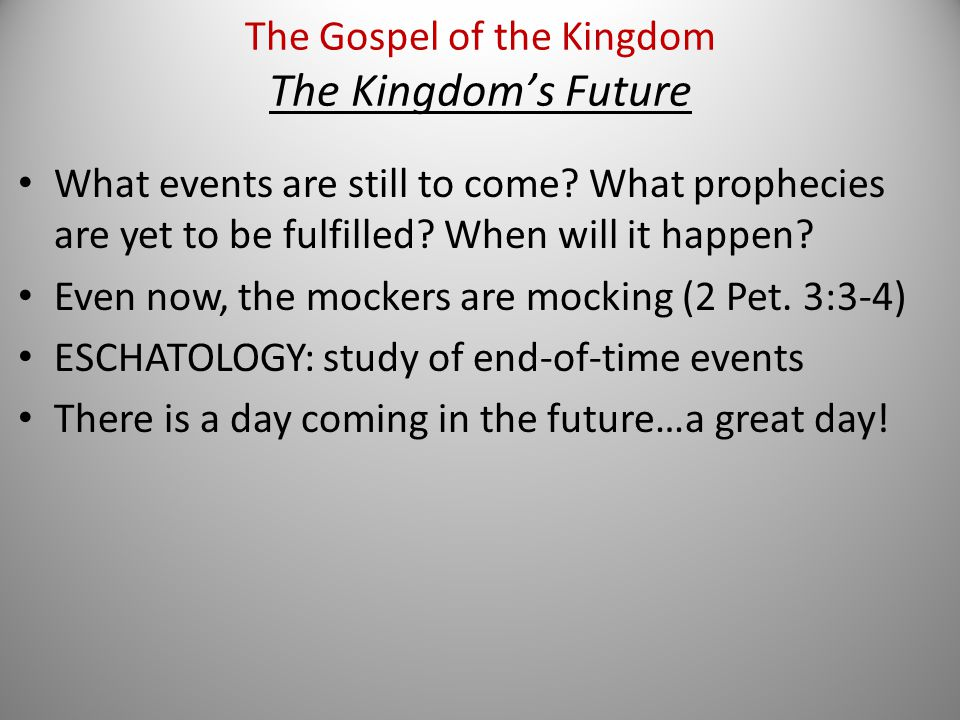 What events are still to come. What prophecies are yet to be fulfilled.