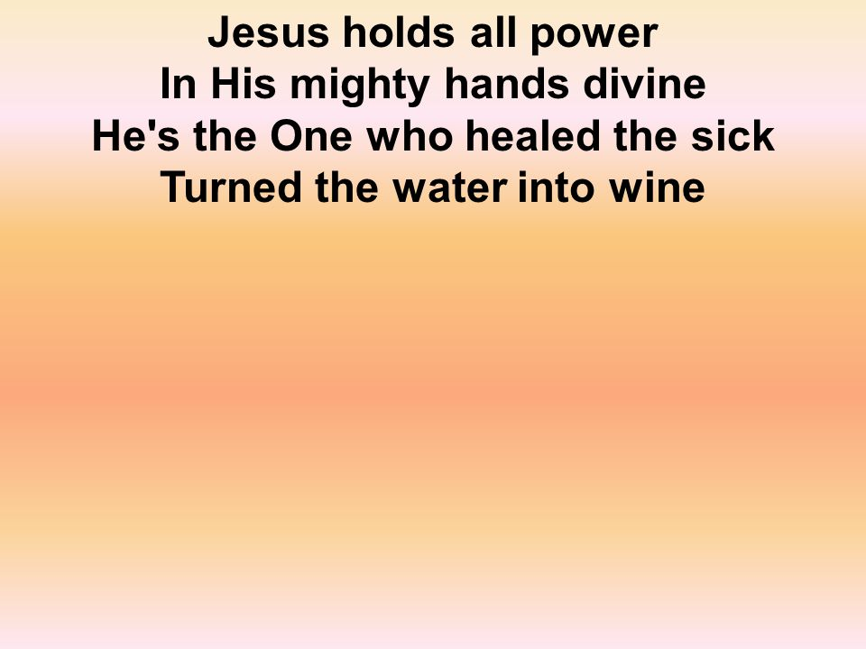 He makes all things possible And He s a friend of mine Jesus He s the One
