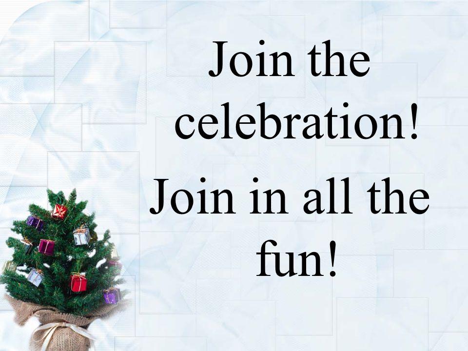Share the jubilation! Christmas has begun!