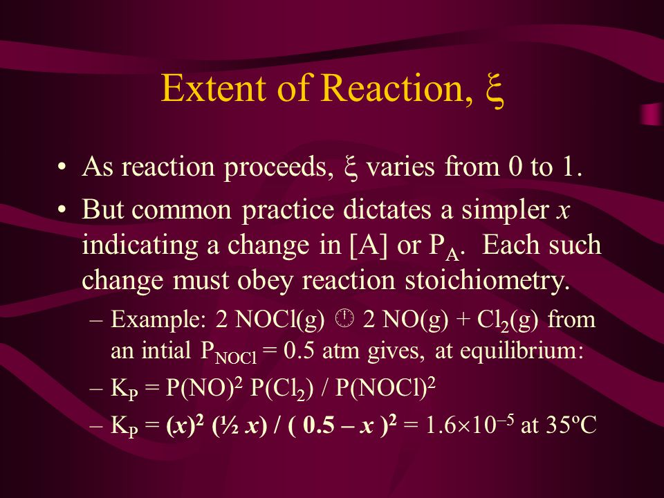 Extent of Reaction,  As reaction proceeds,  varies from 0 to 1.