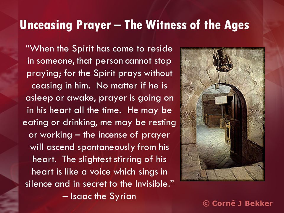The Invitation to Unceasing Prayer One's love of God should run before breathing… – Gregory of Sinai