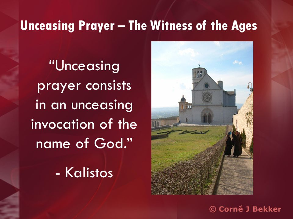 Oh, this thing of keeping in constant touch with God, of making Him the object of my thought and the companion of my conversations, is the most amazing thing I ever ran across. – Frank Laubach Unceasing Prayer – The Witness of the Ages