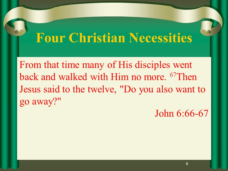 Four Christian Necessities 6 Rejoice in the Lord always.
