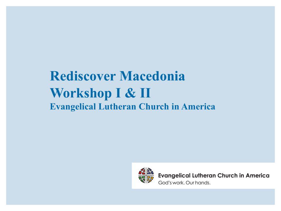 Rediscover Macedonia Workshop I & II Evangelical Lutheran Church in America