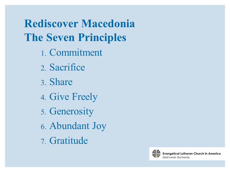 Rediscover Macedonia The Seven Principles 1. Commitment 2.