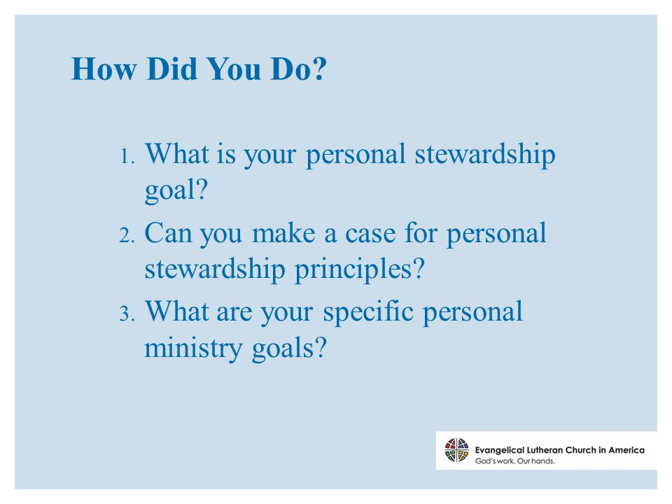 How Did You Do. 1. What is your personal stewardship goal.