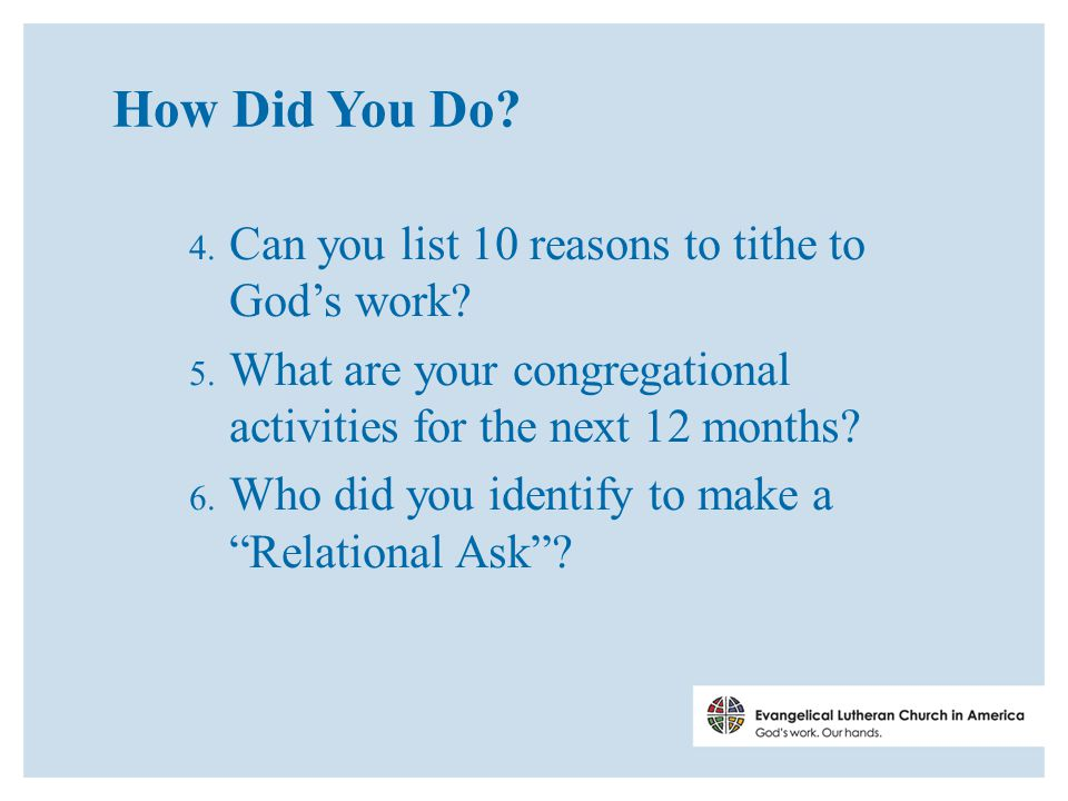 How Did You Do. 4. Can you list 10 reasons to tithe to God's work.