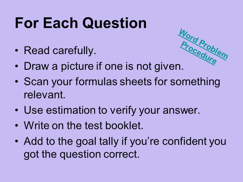For Each Question Read carefully. Draw a picture if one is not given.