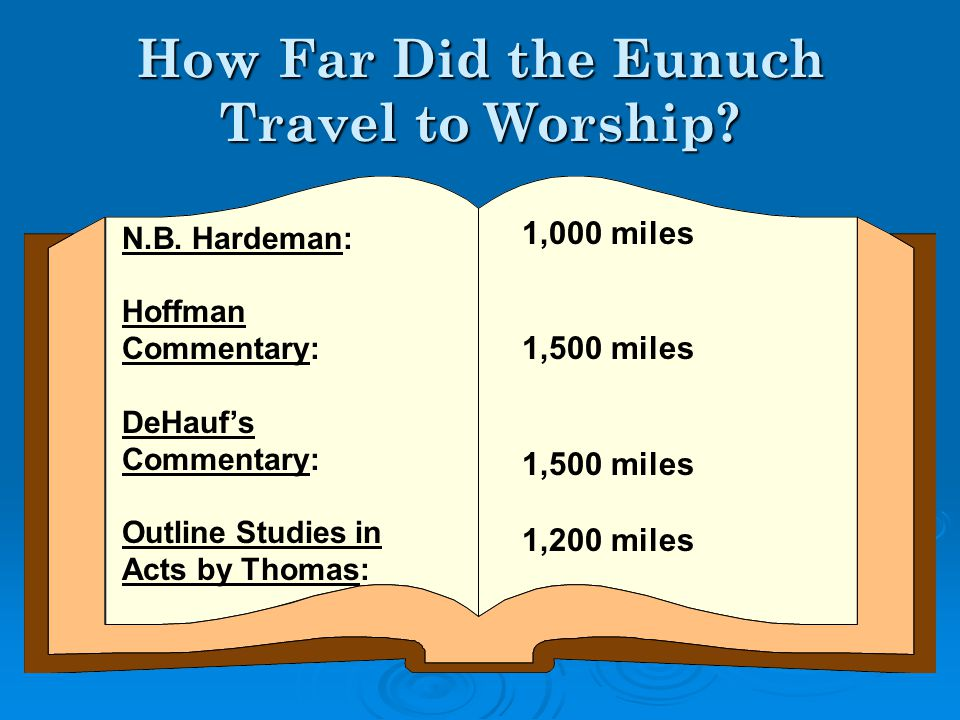 The Eunuch had a desire to study the Bible  He was still studying after worship service.