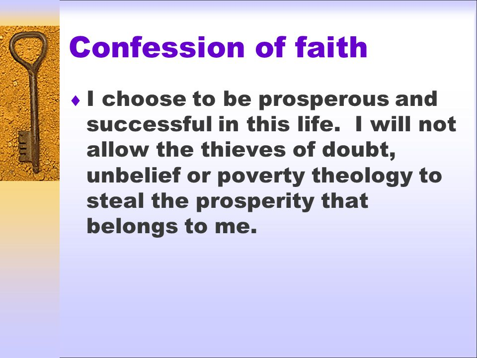Confession of faith  I choose to be prosperous and successful in this life.