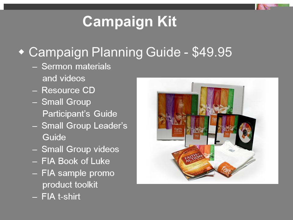 Campaign Kit  Campaign Planning Guide - $49.95 – Sermon materials and videos – Resource CD – Small Group Participant's Guide – Small Group Leader's G
