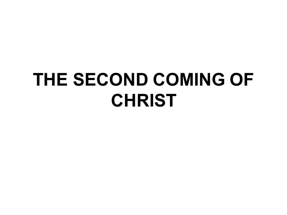 THE SECOND COMING OF CHRIST