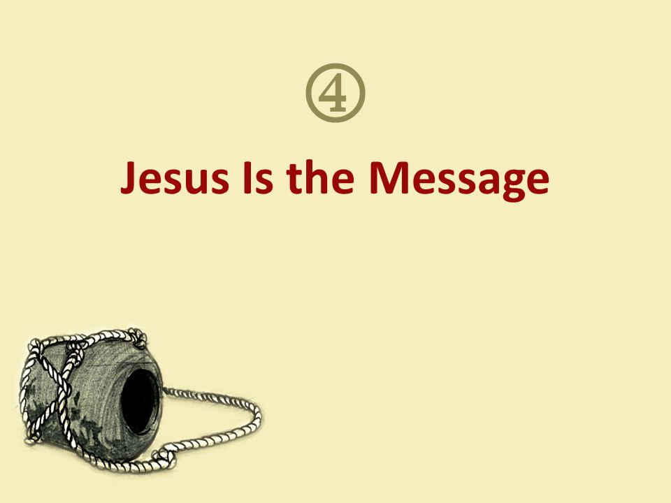 Jesus Is the Message 