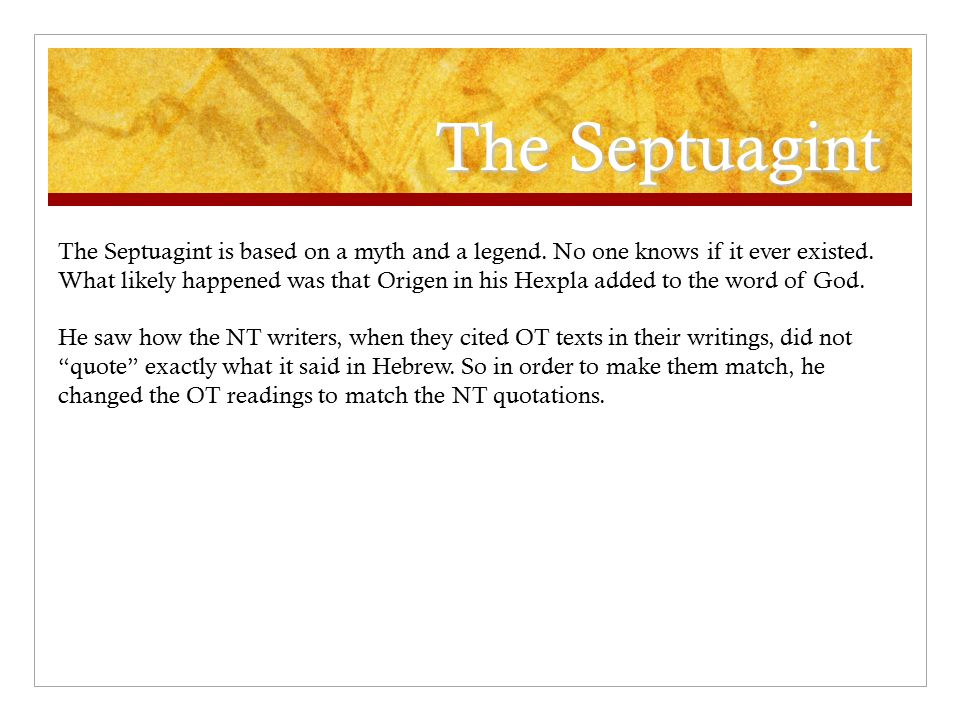 The Septuagint The Septuagint is based on a myth and a legend.