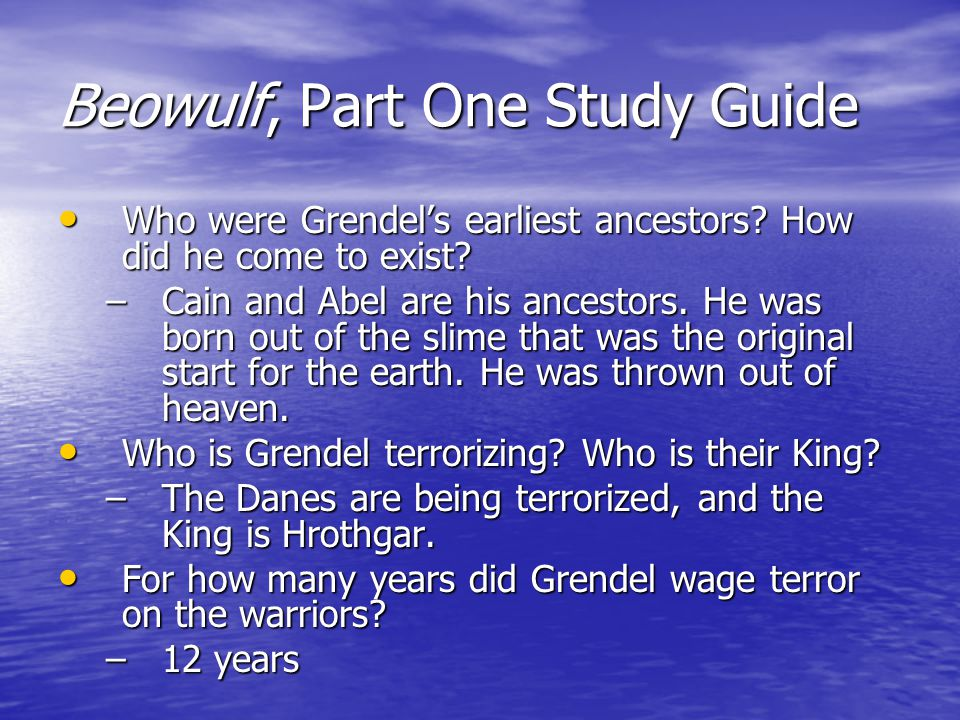 Beowulf, Part One Study Guide Who were Grendel's earliest ancestors.