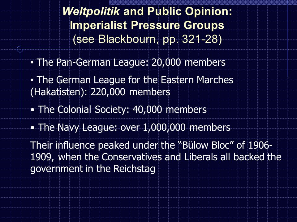Weltpolitik and Public Opinion: Imperialist Pressure Groups (see Blackbourn, pp.