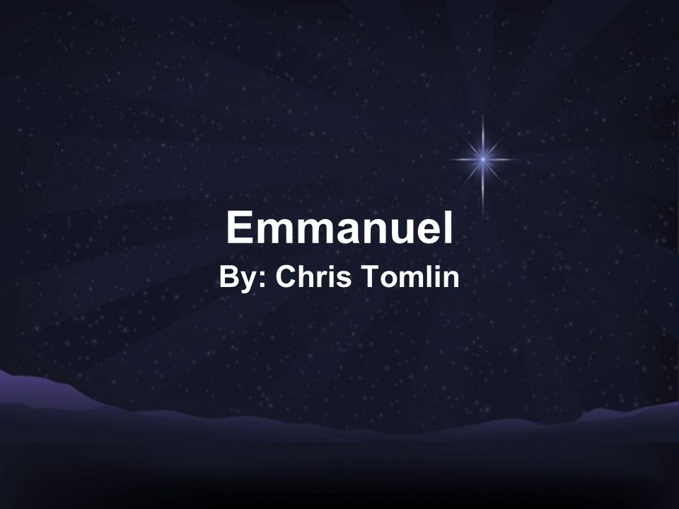Emmanuel By: Chris Tomlin
