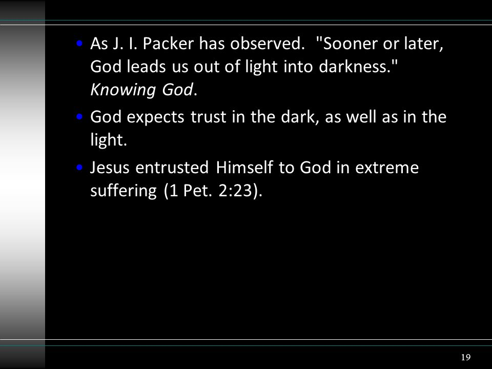 As J. I. Packer has observed.
