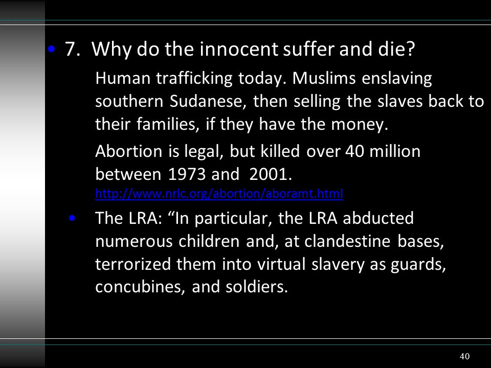 7. Why do the innocent suffer and die. Human trafficking today.