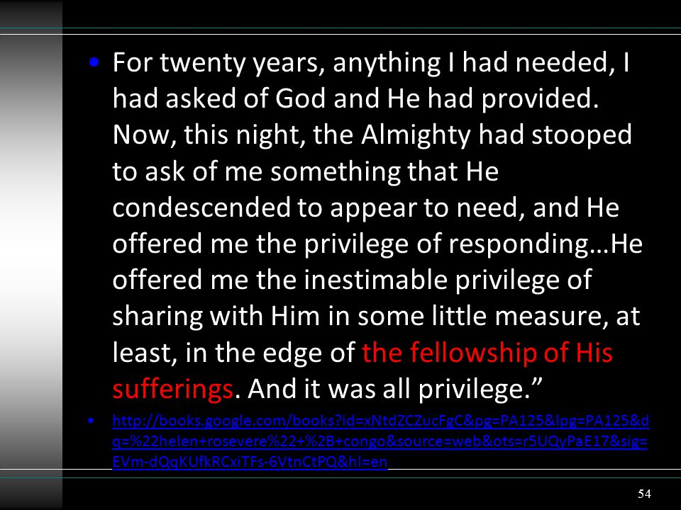 For twenty years, anything I had needed, I had asked of God and He had provided.