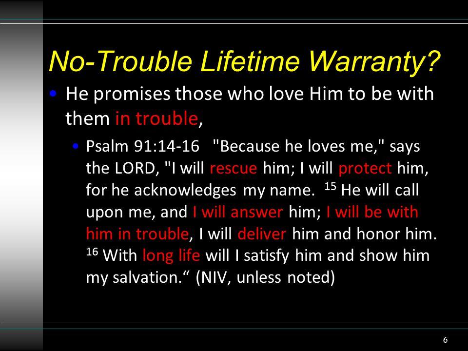 No-Trouble Lifetime Warranty.