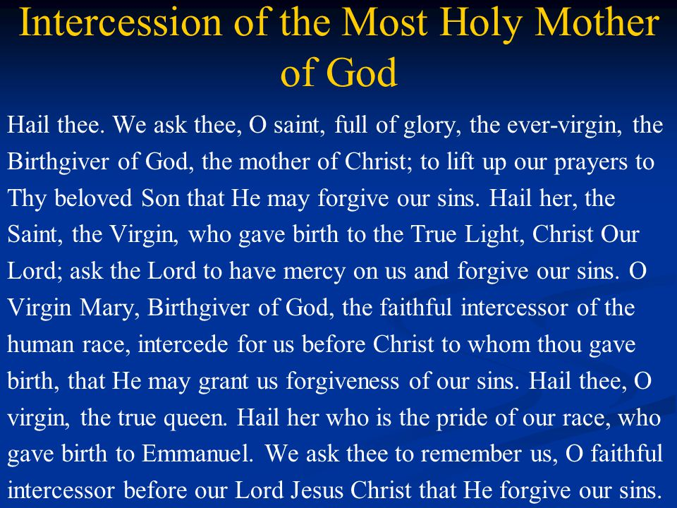 Intercession of the Most Holy Mother of God Hail thee.