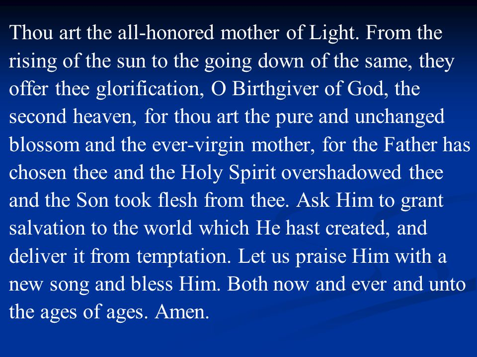 Thou art the all-honored mother of Light.