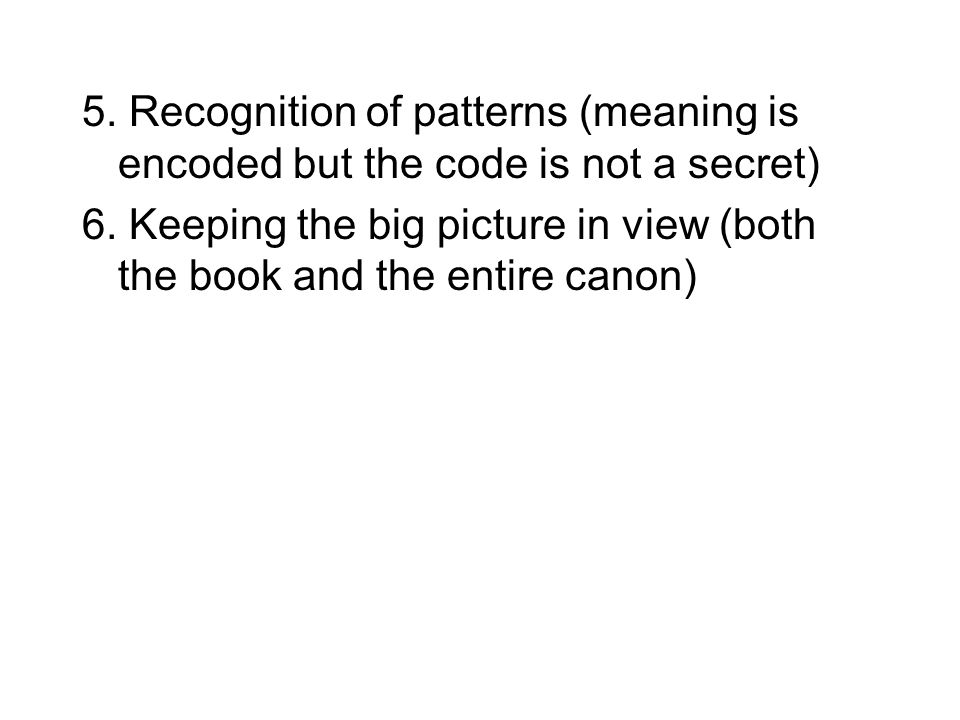 5. Recognition of patterns (meaning is encoded but the code is not a secret) 6.