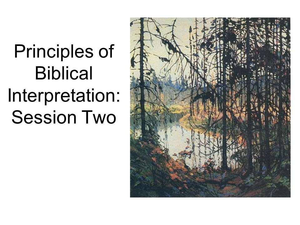 Principles of Biblical Interpretation: Session Two