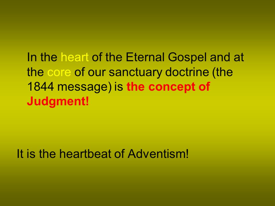 1.Pre-advent Judgment 2.Judgment during Millennium