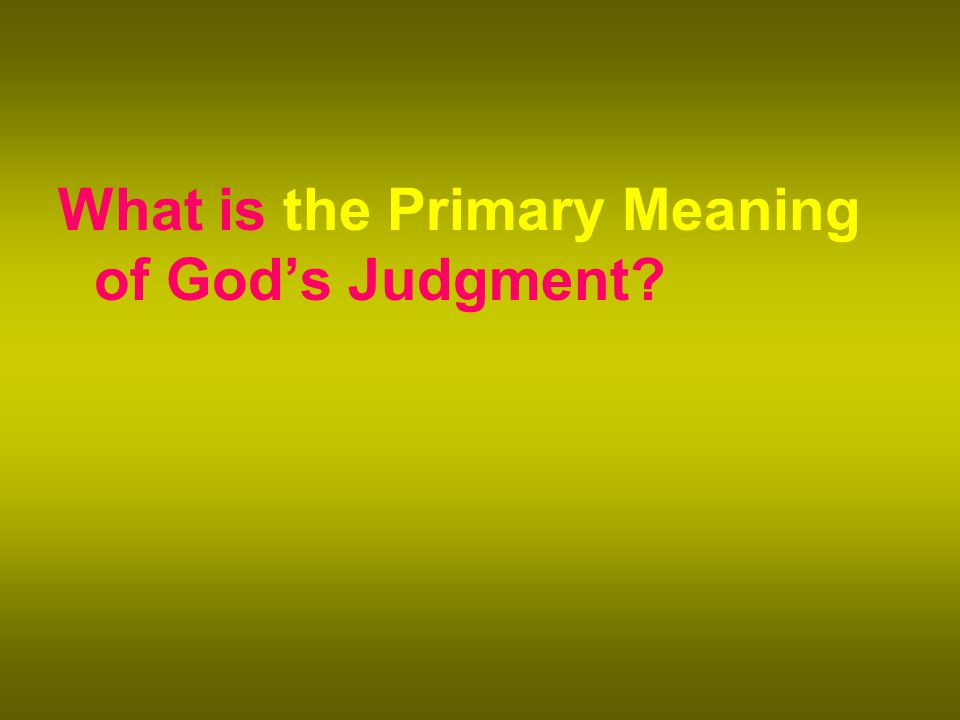 What is the Primary Meaning of God's Judgment?