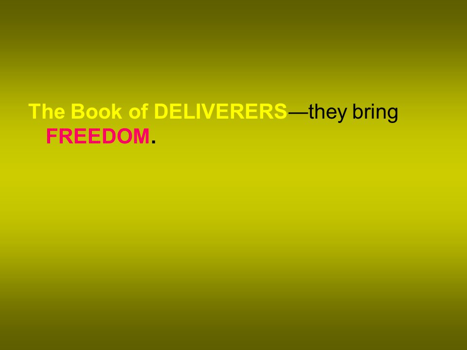 The Book of DELIVERERS ― they bring FREEDOM.