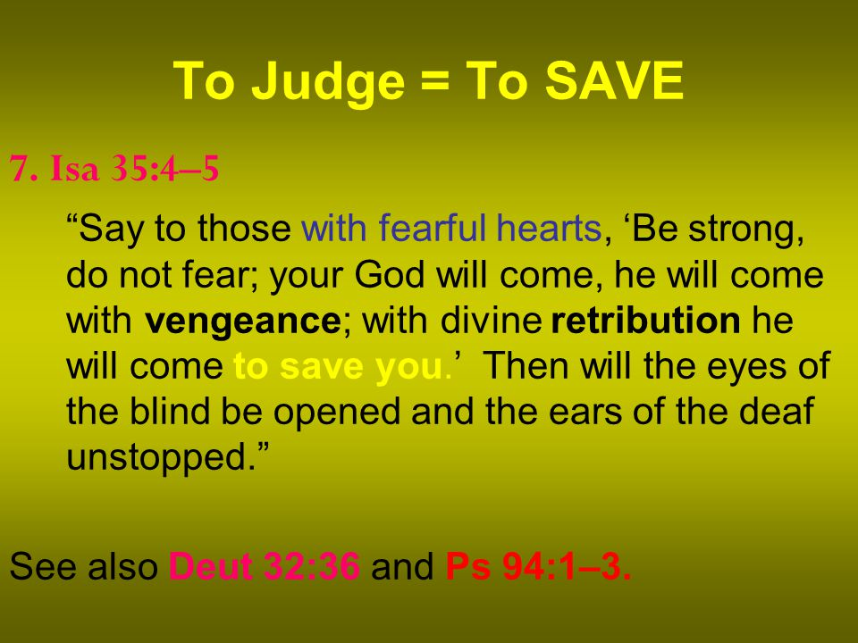 To Judge = To SAVE 7.