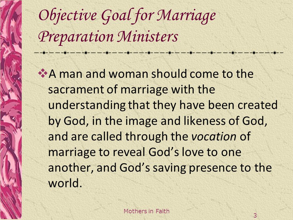 Marriage as Sacrament- Foundational Level  The bride and groom are the ordinary minsters of this sacrament.