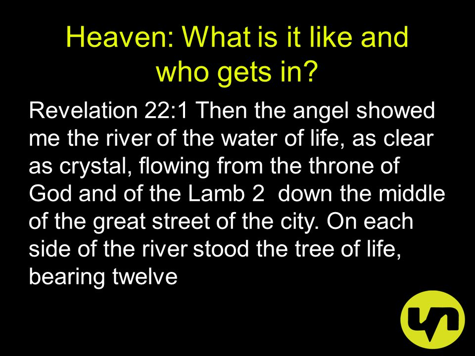 Heaven: What is it like and who gets in.